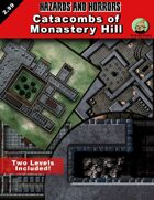 Hazards and Horrors - Catacombs of Monastery Hill