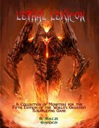Lethal Lexicon: A Collection of Monsters for the Fifth Edition of the World's Greatest Roleplaying Game