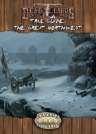 Deadlands Reloaded: The Great Northwest Trail Guide for Fantasy Grounds