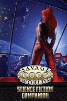 Savage Worlds: Science Fiction Companion for Fantasy Grounds II