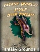 Savage Worlds Pulp Gear Toolkit for Fantasy Grounds II