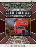 Daring Tales of Adventure #06 - The Palladium Peril - Fantasy Grounds II Adventure Module
