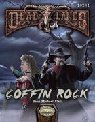Deadlands Reloaded: Coffin Rock for Fantasy Grounds