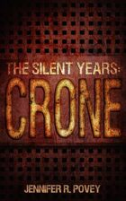 The Silent Years: Crone