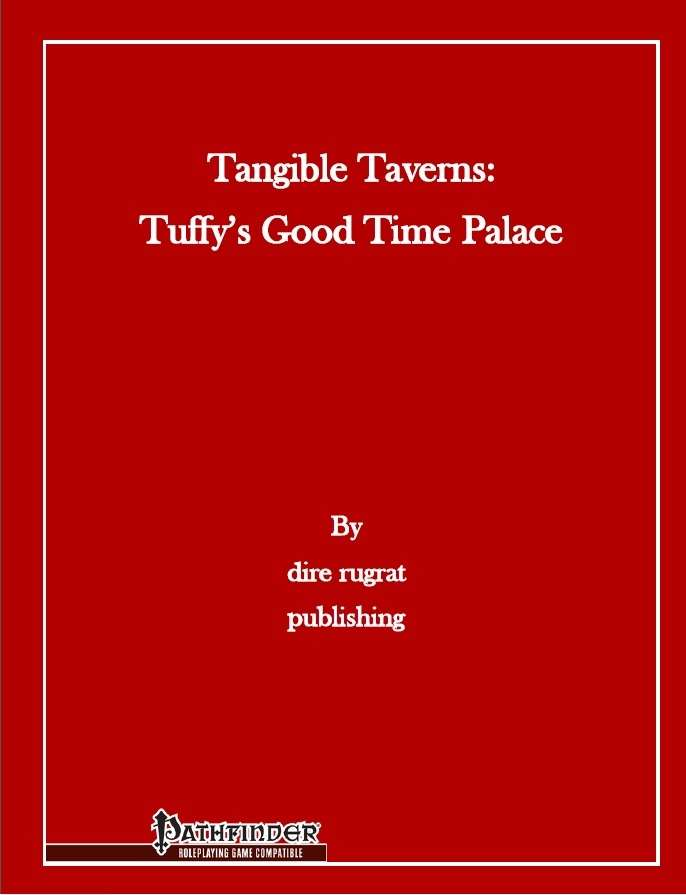 Tangible Taverns: Tuffy's Good Time Palace (PFRPG)