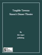 Tangible Taverns: Simon's Dinner Theatre (5e)
