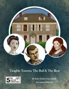 Tangible Taverns: The Bull & The Bear (5e)