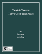 Tangible Taverns: Tuffy's Good Time Palace (5e)