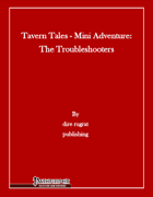 Tavern Tales - Mini Adventure: The Troubleshooters (PFRPG)