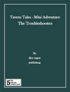 Tavern Tales - Mini Adventure: The Troubleshooters (5e)