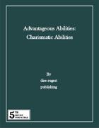 Advantageous Abilities: Charismatic Abilities (5e)