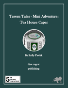Tavern Tales - Mini Adventure: Tea House Caper (5e)