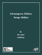 Advantageous Abilities: Savage Abilities (5e)