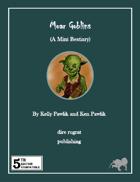 Moar Goblins (A Mini Bestiary) (5e)