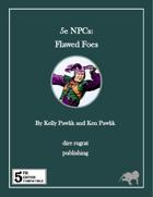 5e NPCs: Flawed Foes