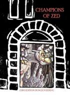 Champions of ZED: Zero Edition Dungeoneering