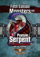 Pustule Serpent - Fifth Edition Monsters #02