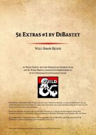5e Extras by DiBastet #1 - Wild Shape Redux