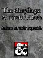 The Grayflags: A Tarnished Oath