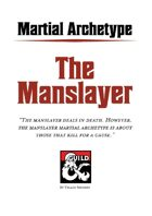 The Manslayer - Martial Archetype