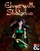 Elves with Shotguns