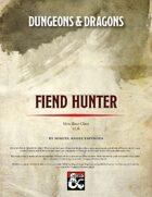 Fiend Hunter (New Class 5E)