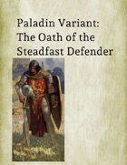 Paladin Variant: Oath of the Steadfast Defender