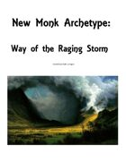 New Monk Archetype - Way of the Raging Storm