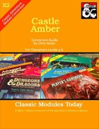 Classic Modules Today: X2 Castle Amber (5e)