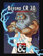 Beyond CR 30