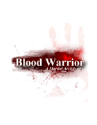 Blood Warrior - A Martial Archetype for Fighters