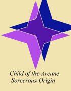 Sorcerous Origin: Child of the Arcane