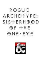 Rogue Archetype: Sisterhood of the One-Eye