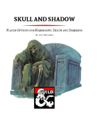 Skull and Shadow - The Tombknight Class and Archetypes for Harnessing Death and Darkness (5e)