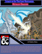 Legacy of Io: The Lost Bestiaries - Metallic Dragons
