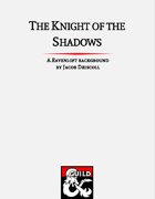 The Knight of the Shadows: A Ravenloft Background