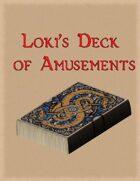 Loki's Deck of Amusements