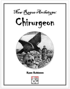 New Rogue Archetype: Chirurgeon