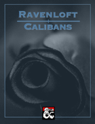 Ravenloft: Calibans (A Race for 5E)