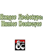 Ranger Archetype: Hunter Destroyer