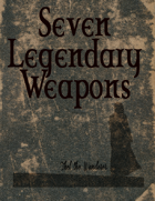 Seven Legendary Weapons
