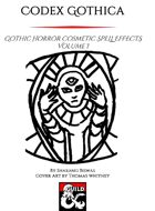 Codex Gothica: Gothic Horror Cosmetic Spell Effects, Volume I