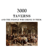 3000 Taverns (And the people who drink in them)