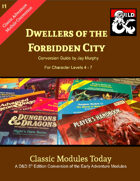 Classic Modules Today: I1 Dwellers of the Forbidden City 5e