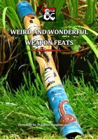 Weird and Wonderful Weapon Feats