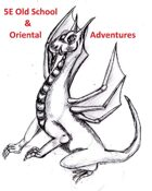 5e Old School and Oriental Adventures
