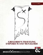 Gregorio's Traveling Emporium and Menagerie