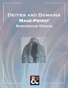 Deities and Domains: Mage-Priest (A Sorcerous Origin for 5E)