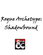 Rogue Archetype: Shadowbound