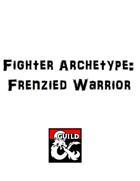 Fighter Archetype: Frenzied Warrior
